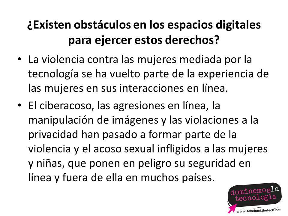 ¿Existen obstáculos en los espacios digitales para ejercer estos derechos.