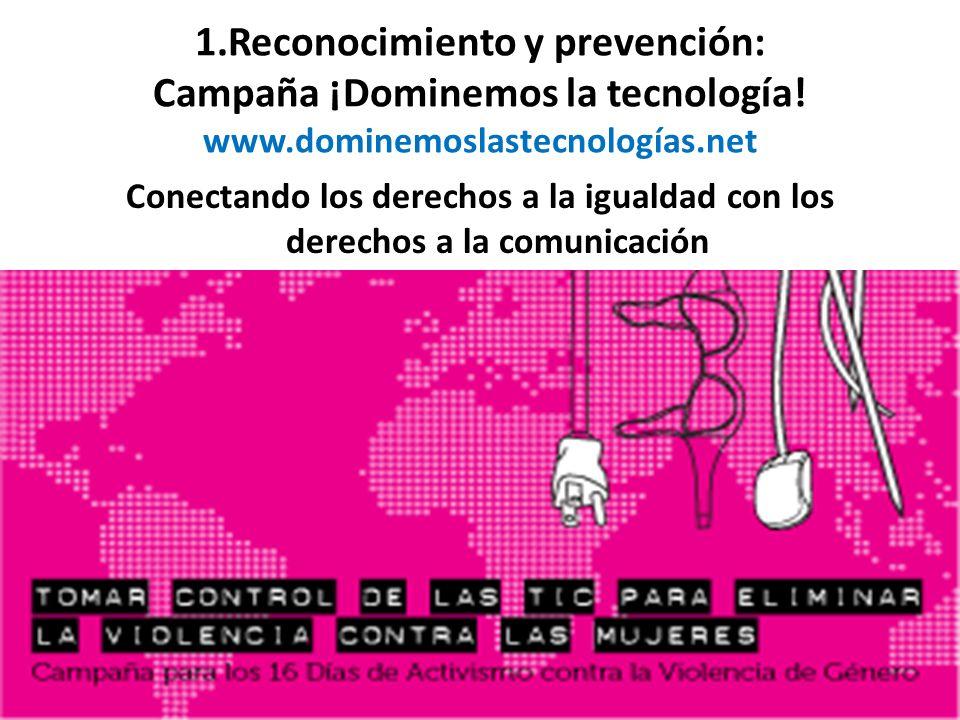 1.Reconocimiento y prevención: Campaña ¡Dominemos la tecnología.