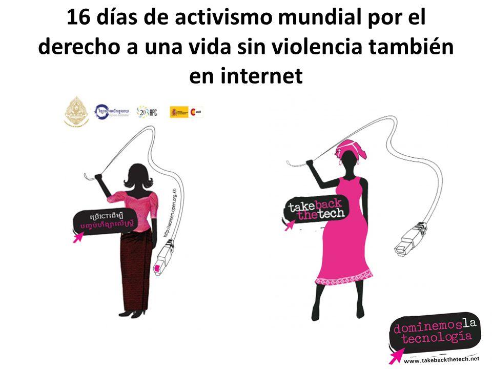 16 días de activismo mundial por el derecho a una vida sin violencia también en internet