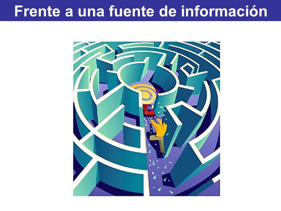 Frente a una fuente de información