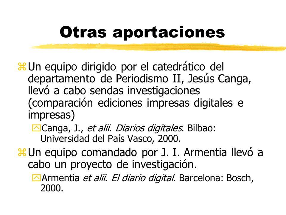 Doctorado y tercer ciclo zNuevos medios y soportes de la información periodística, programa de doctorado de Periodismo II (desde 1996). zDesarrollador