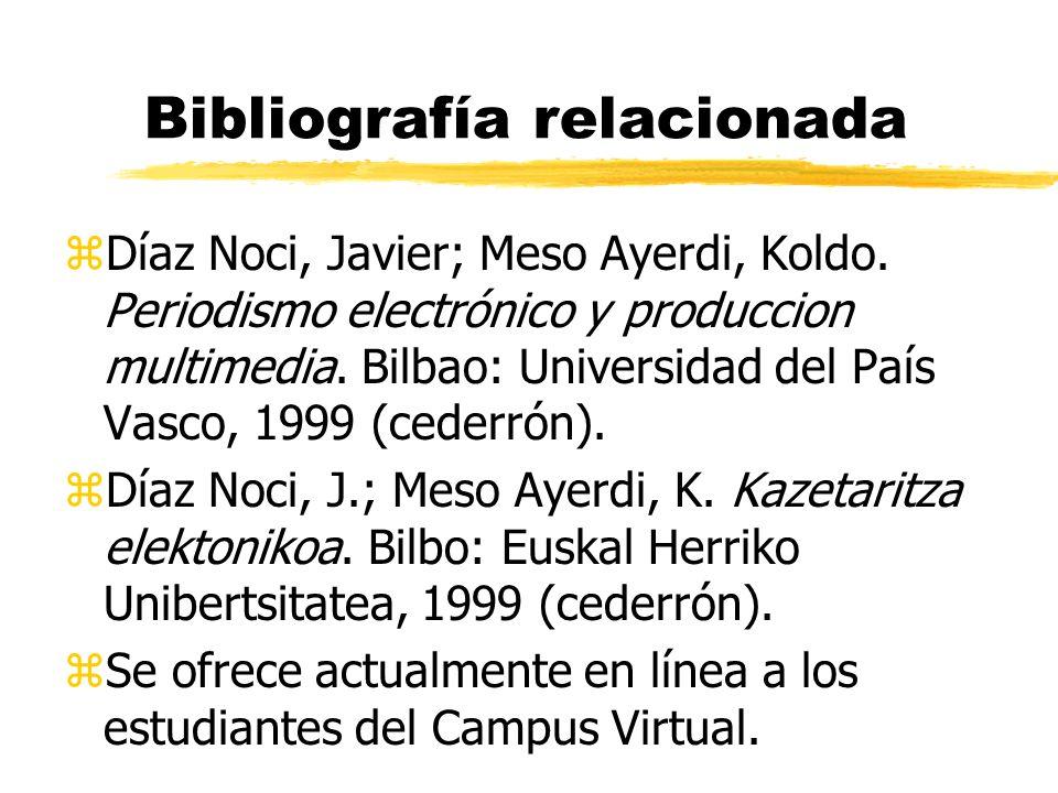 Bibliografía relacionada zDíaz Noci, Javier; Meso Ayerdi, Koldo.