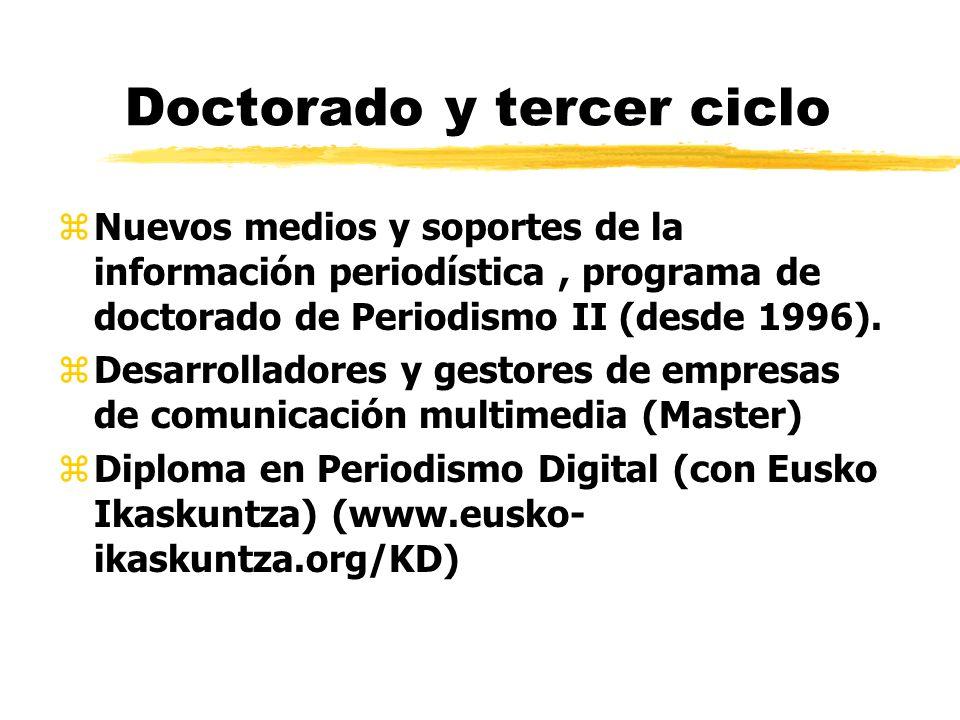Doctorado y tercer ciclo zNuevos medios y soportes de la información periodística, programa de doctorado de Periodismo II (desde 1996).