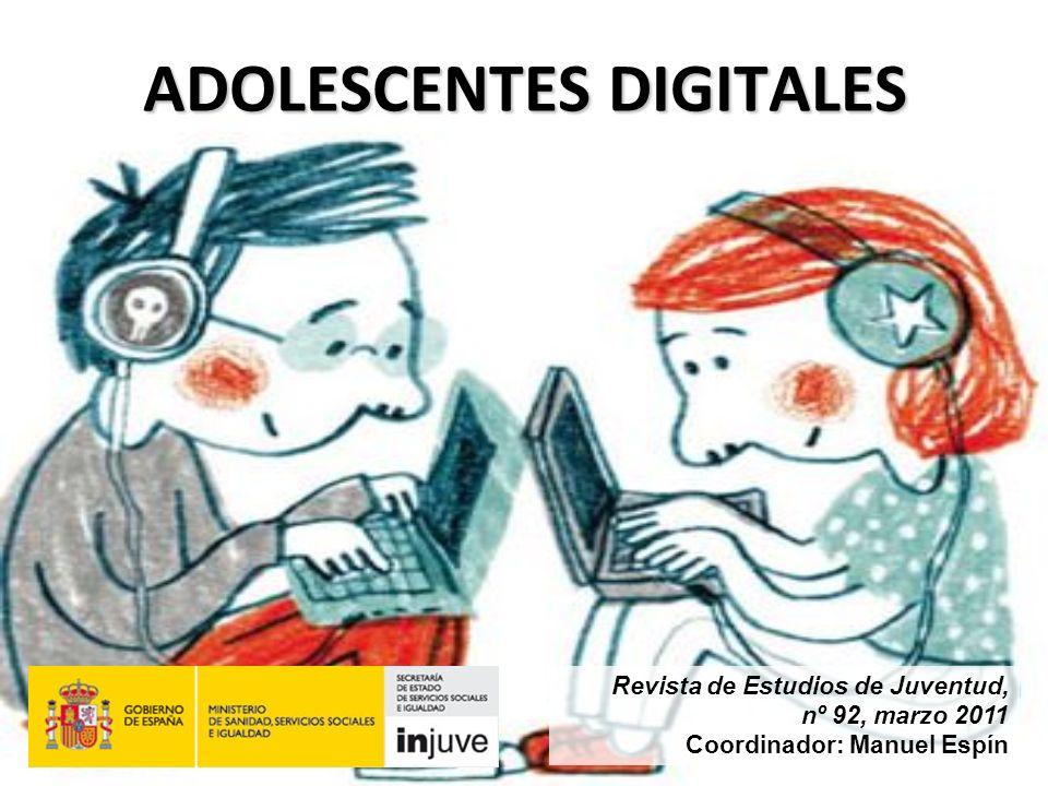 ADOLESCENTES DIGITALES Revista de Estudios de Juventud, nº 92, marzo 2011 Coordinador: Manuel Espín