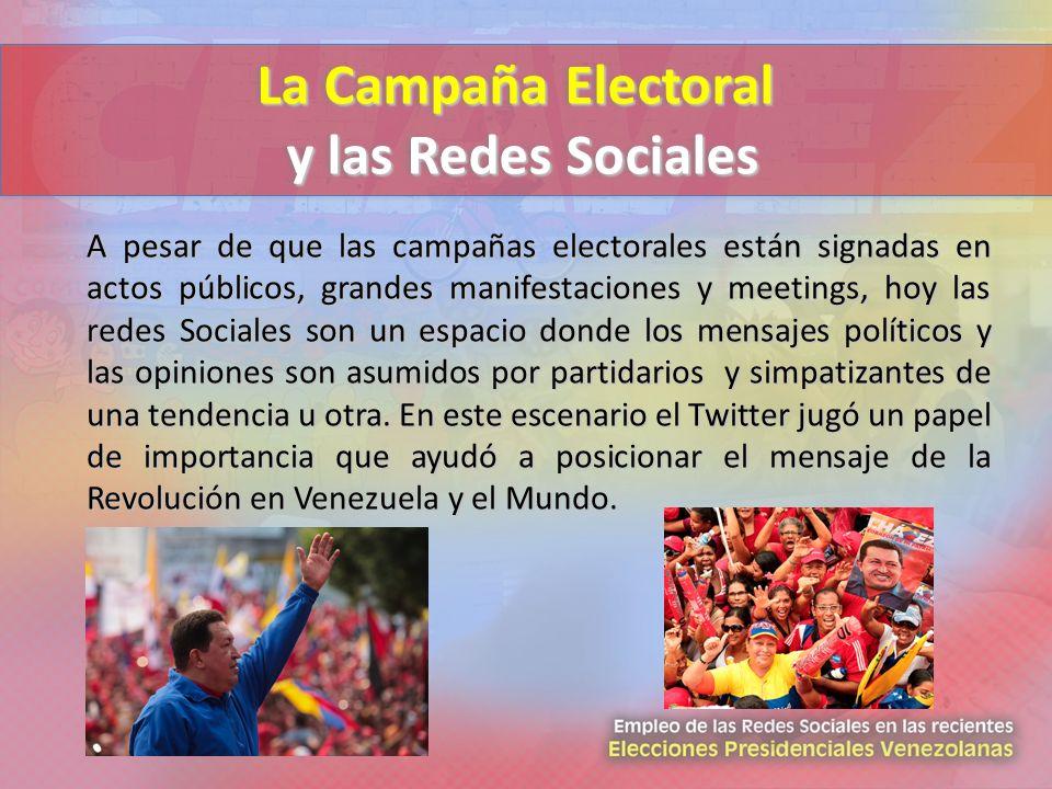 A pesar de que las campañas electorales están signadas en actos públicos, grandes manifestaciones y meetings, hoy las redes Sociales son un espacio do