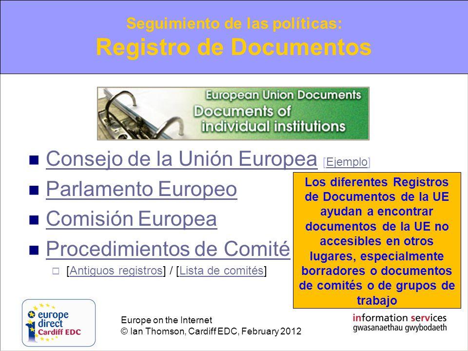 Europe on the Internet © Ian Thomson, Cardiff EDC, February 2012 Consejo de la Unión Europea [Ejemplo] Consejo de la Unión EuropeaEjemplo Parlamento E