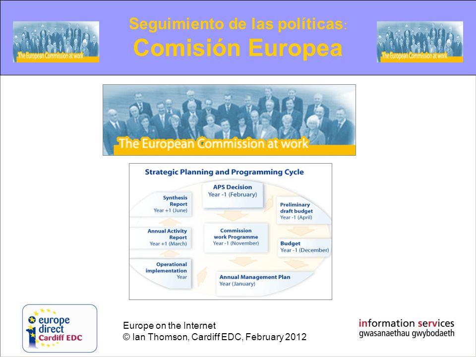 Europe on the Internet © Ian Thomson, Cardiff EDC, February 2012 Seguimiento de las políticas : Comisión Europea