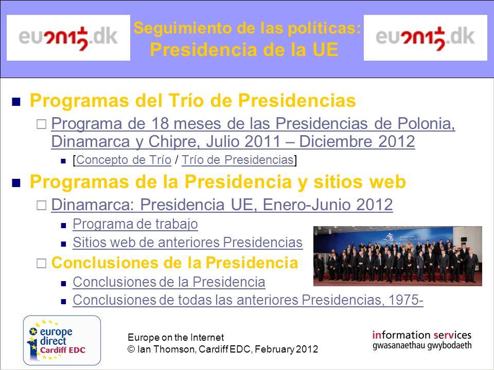 Europe on the Internet © Ian Thomson, Cardiff EDC, February 2012 Programas del Trío de Presidencias Programa de 18 meses de las Presidencias de Poloni