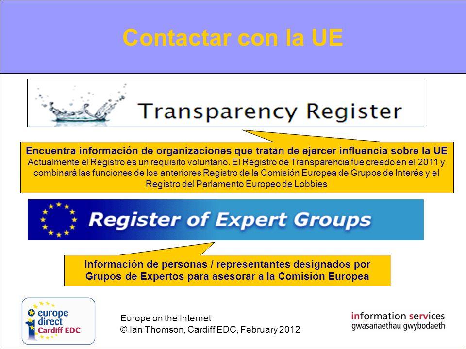 Europe on the Internet © Ian Thomson, Cardiff EDC, February 2012 Contacting the EU Contactar con la UE Información de personas / representantes design