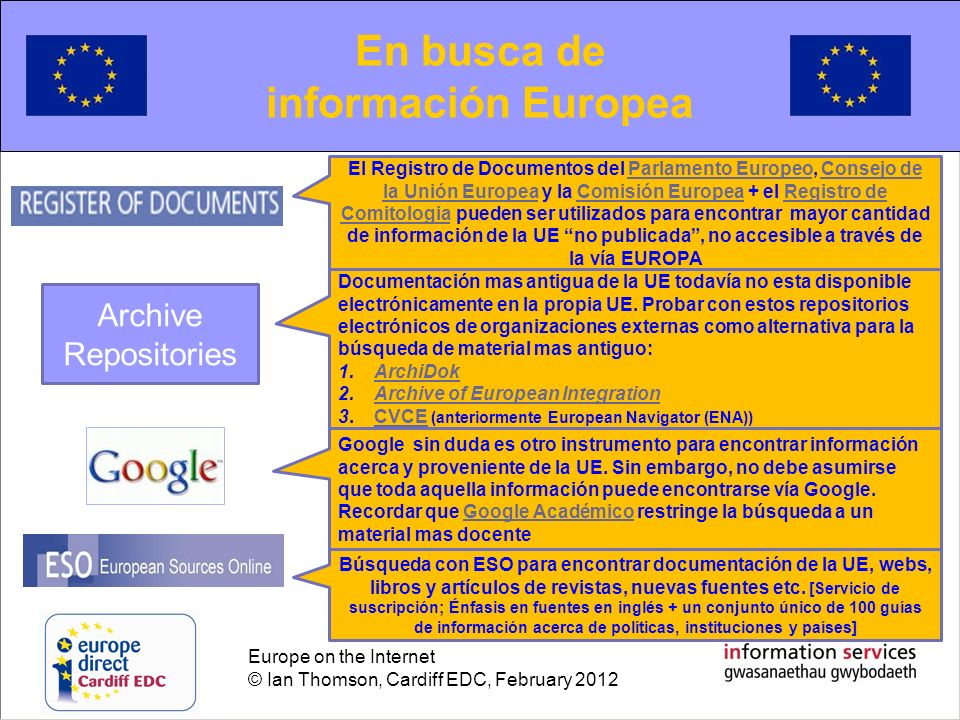 Europe on the Internet © Ian Thomson, Cardiff EDC, February 2012 Searching for European information En busca de información Europea El Registro de Doc