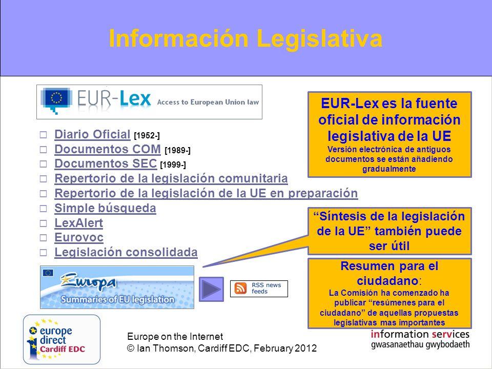 Europe on the Internet © Ian Thomson, Cardiff EDC, February 2012 The increasing role of new media Web 2.0: Facebook Facebook también está siendo utilizado por las instituciones de la Unión Europea (y por otros grupos de interés de la UE) Manténgase al día: Medios de comunicación sociales: Facebook