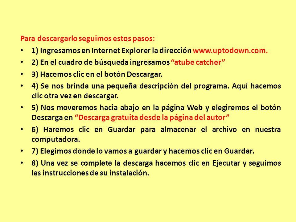 Para descargarlo seguimos estos pasos: 1) Ingresamos en Internet Explorer la dirección www.uptodown.com.