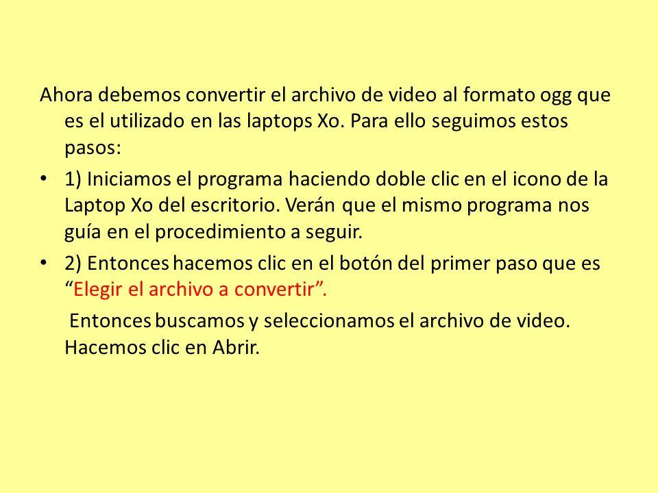 Ahora debemos convertir el archivo de video al formato ogg que es el utilizado en las laptops Xo.