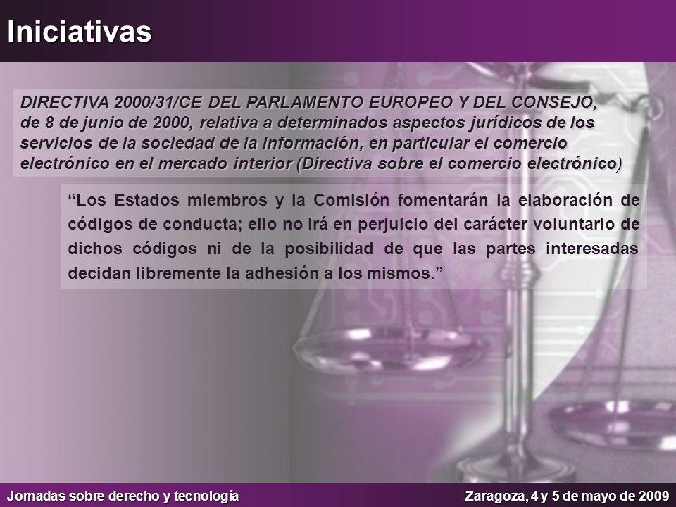 Jornadas sobre derecho y tecnologíaZaragoza, 4 y 5 de mayo de 2009 Ley 34/2002, de 11 de julio, de servicios de la sociedad de la información y de comercio electrónico.