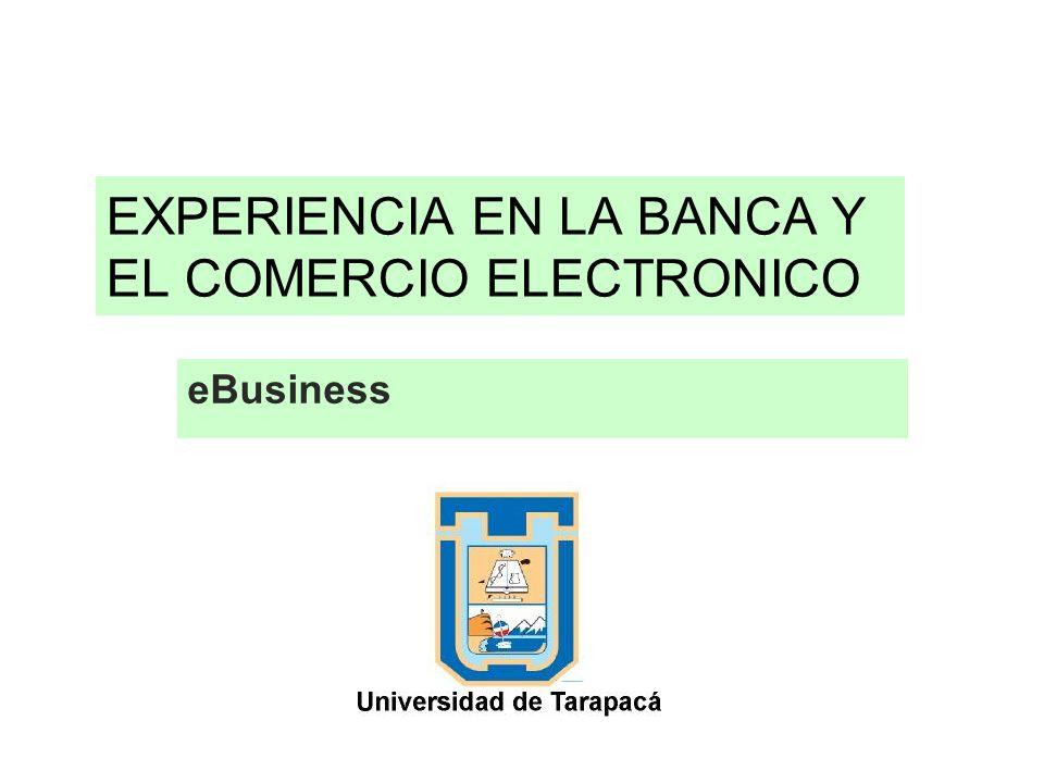 EXPERIENCIA EN LA BANCA Y EL COMERCIO ELECTRONICO eBusiness