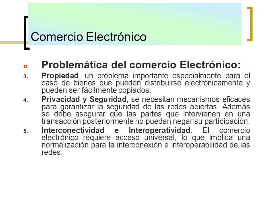 Comercio Electrónico Problemática del comercio Electrónico: 3. Propiedad, un problema importante especialmente para el caso de bienes que pueden distr