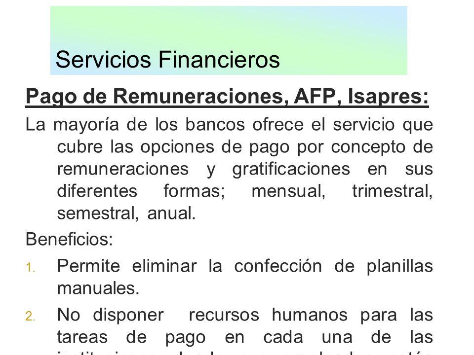 Servicios Financieros Pago de Remuneraciones, AFP, Isapres: La mayoría de los bancos ofrece el servicio que cubre las opciones de pago por concepto de