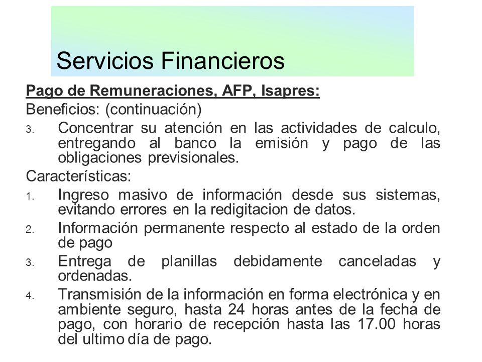 Servicios Financieros Pago de Remuneraciones, AFP, Isapres: Beneficios: (continuación) 3. Concentrar su atención en las actividades de calculo, entreg