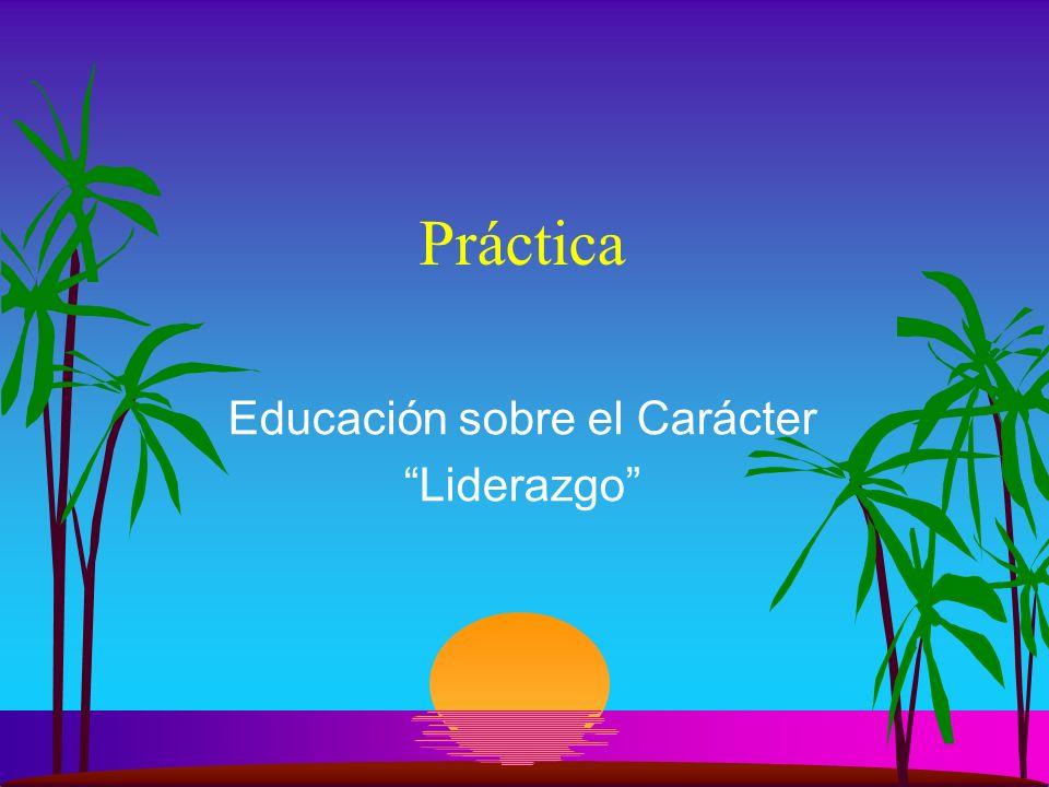 Práctica Educación sobre el Carácter Liderazgo