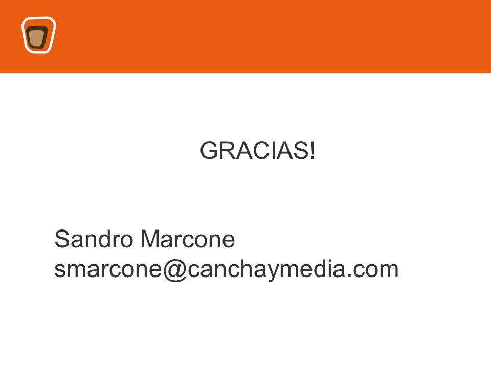 GRACIAS! Sandro Marcone smarcone@canchaymedia.com