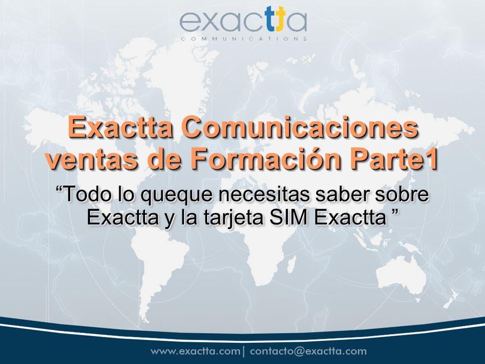 Exactta Comunicaciones ventas de Formación Parte1 Todo lo queque necesitas saber sobre Exactta y la tarjeta SIM ExacttaTodo lo queque necesitas saber