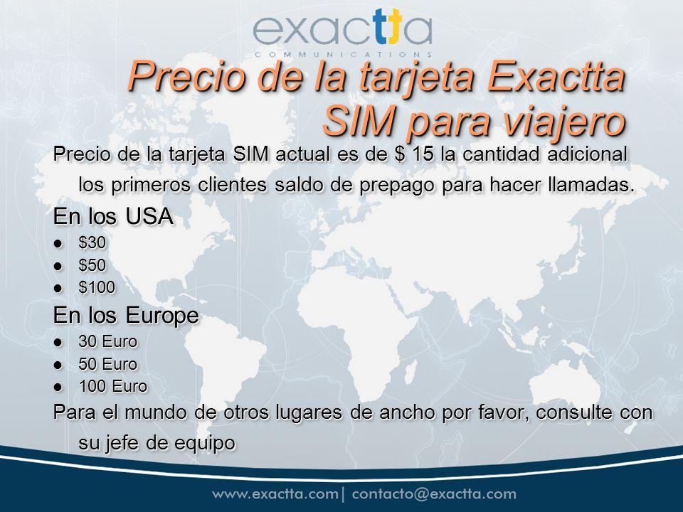 Precio de la tarjeta Exactta SIM para viajero Precio de la tarjeta SIM actual es de $ 15 la cantidad adicional los primeros clientes saldo de prepago para hacer llamadas.