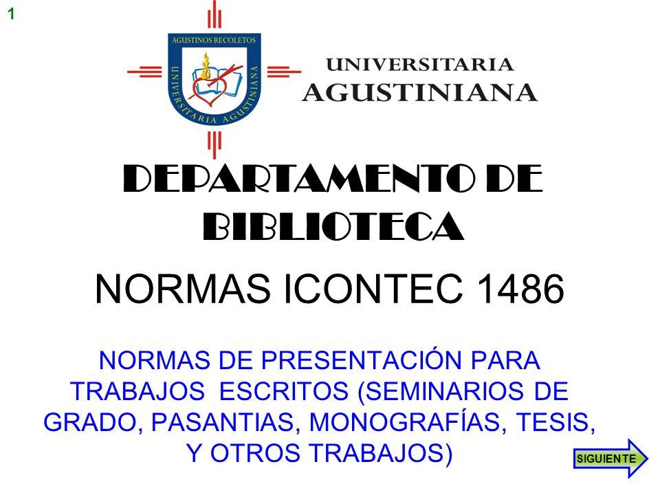 NORMAS ICONTEC 1486 NORMAS DE PRESENTACIÓN PARA TRABAJOS ESCRITOS (SEMINARIOS DE GRADO, PASANTIAS, MONOGRAFÍAS, TESIS, Y OTROS TRABAJOS) DEPARTAMENTO