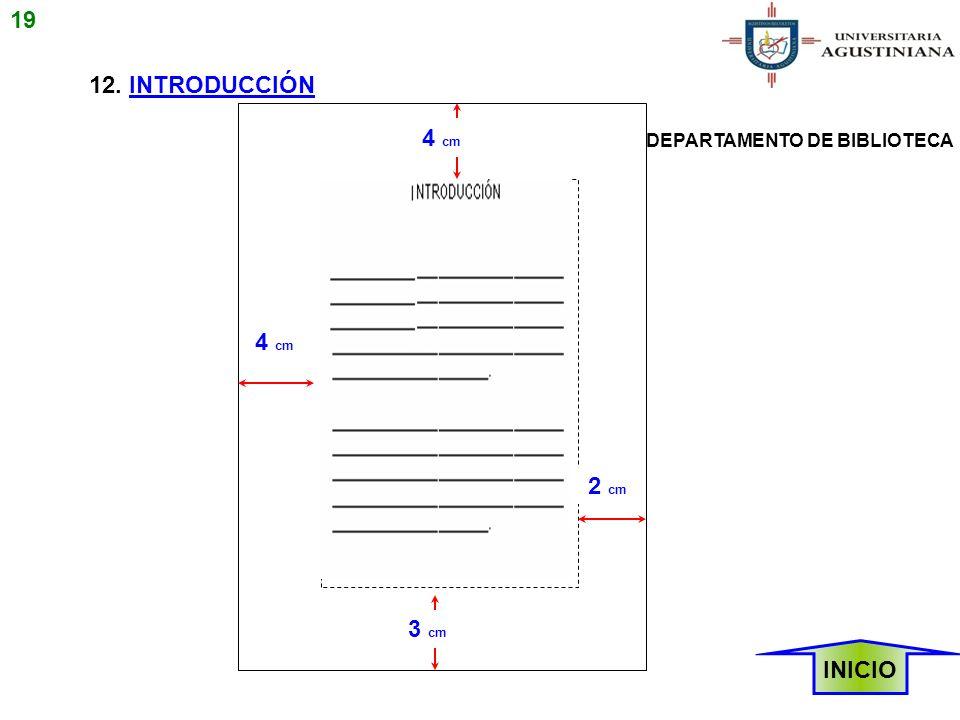 12. INTRODUCCIÓN INICIO 4 cm 2 cm 3 cm 19 DEPARTAMENTO DE BIBLIOTECA