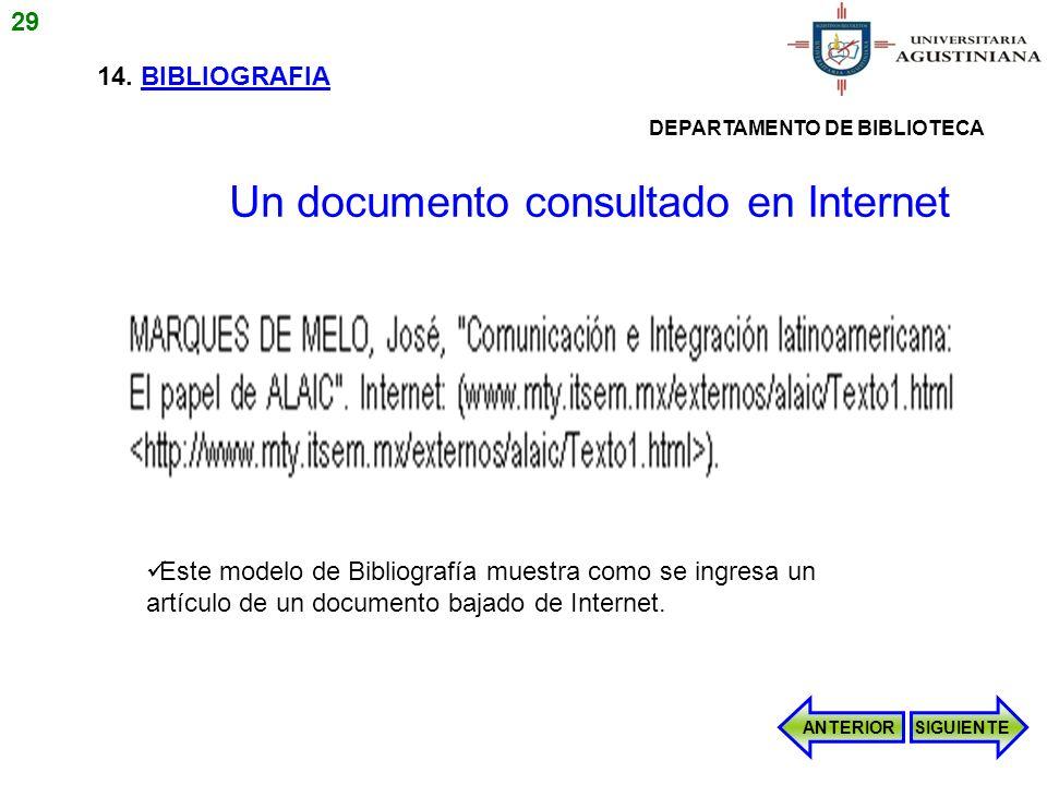 14. BIBLIOGRAFIA Este modelo de Bibliografía muestra como se ingresa un artículo de un documento bajado de Internet. ANTERIORSIGUIENTE Un documento co