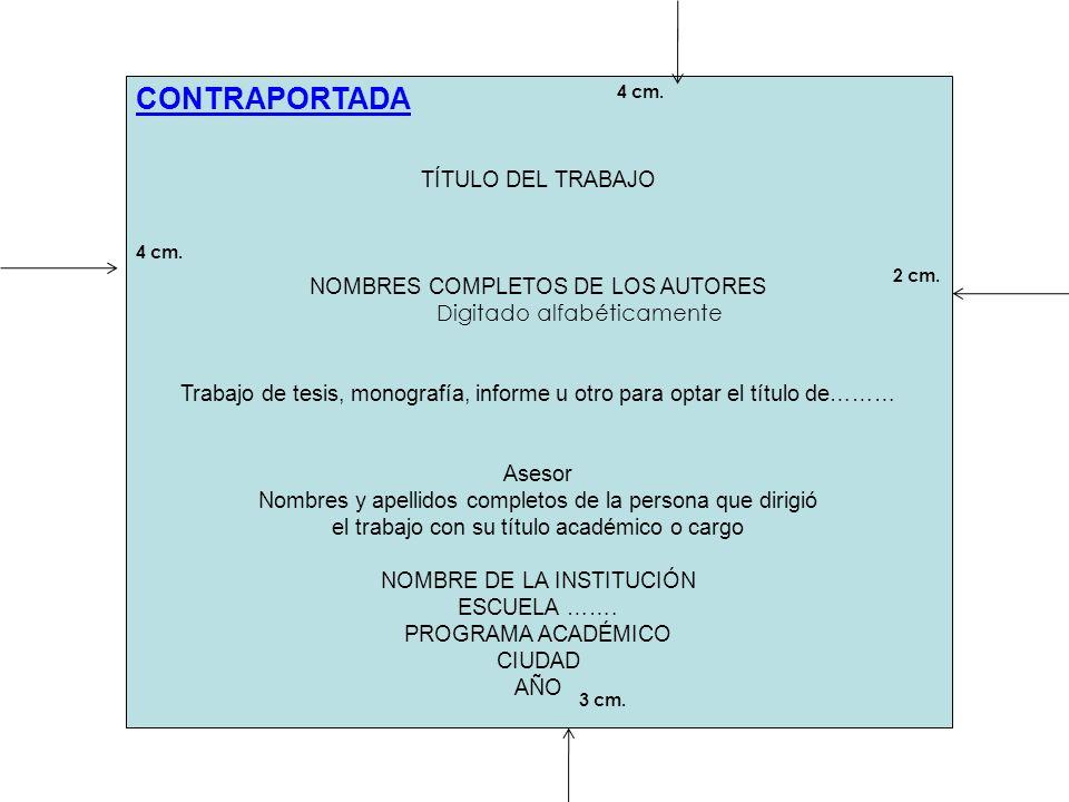 CONTRAPORTADA TÍTULO DEL TRABAJO NOMBRES COMPLETOS DE LOS AUTORES Digitado alfabéticamente Trabajo de tesis, monografía, informe u otro para optar el