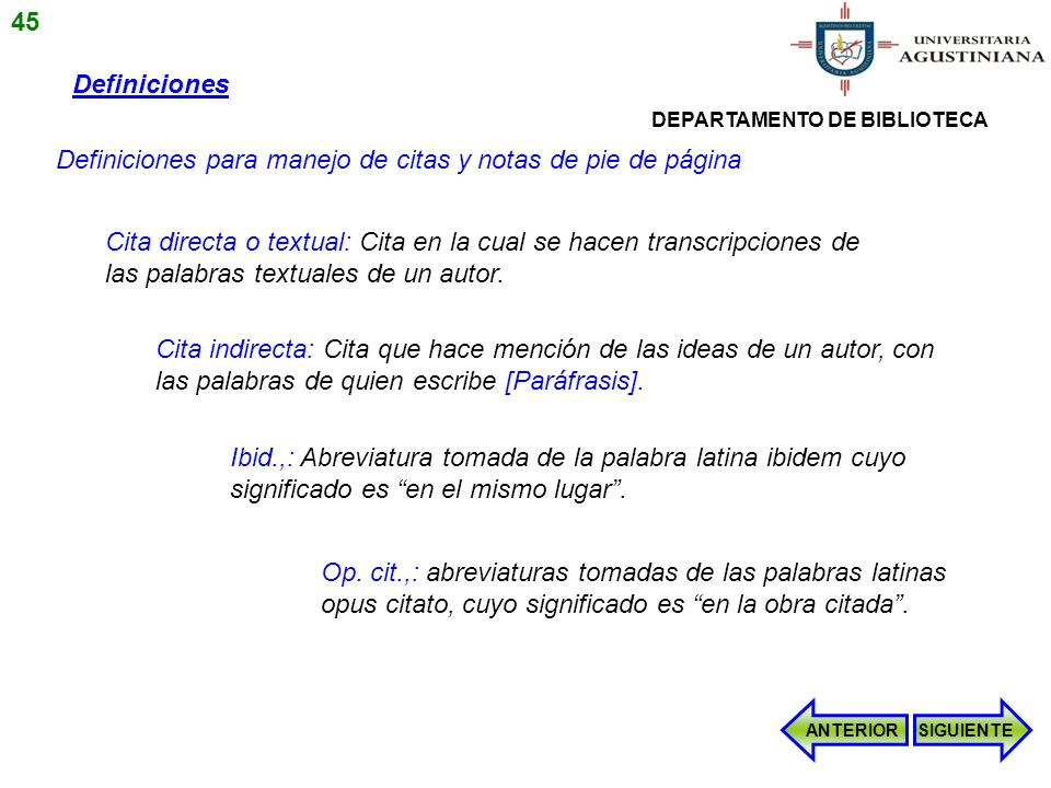 Definiciones para manejo de citas y notas de pie de página Definiciones Cita directa o textual: Cita en la cual se hacen transcripciones de las palabr