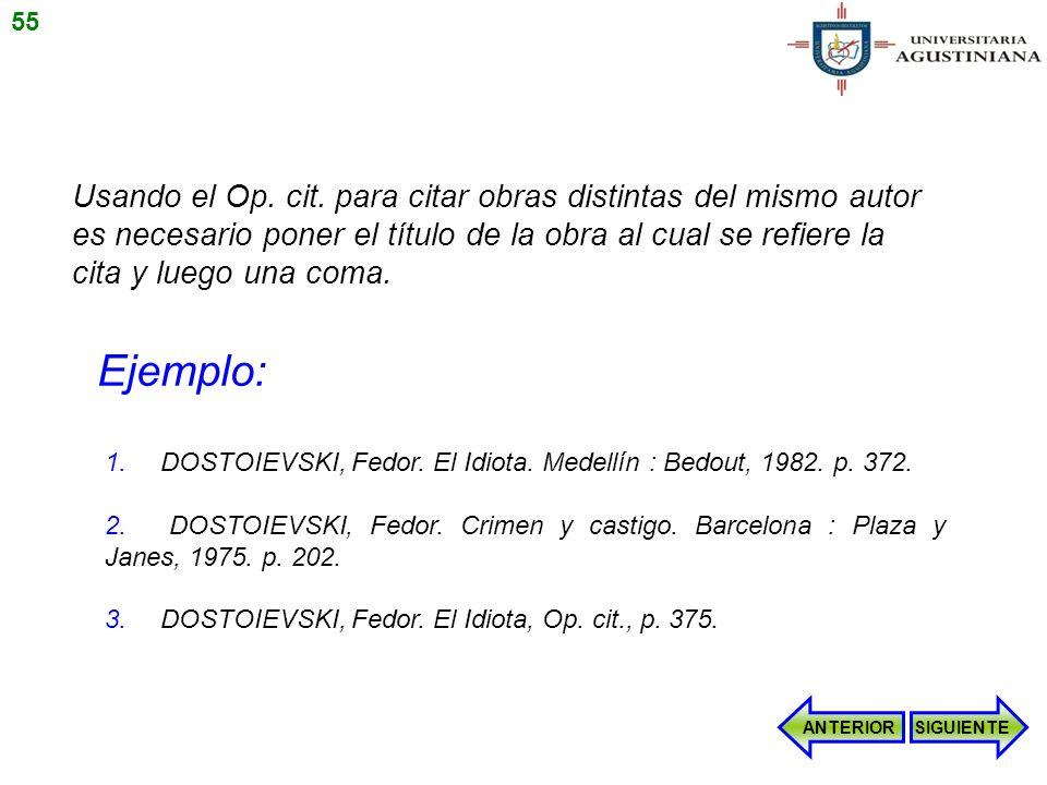 1. DOSTOIEVSKI, Fedor. El Idiota. Medellín : Bedout, 1982. p. 372. 2. DOSTOIEVSKI, Fedor. Crimen y castigo. Barcelona : Plaza y Janes, 1975. p. 202. 3