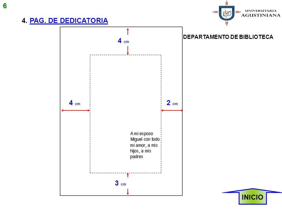 4. PAG. DE DEDICATORIA INICIO 4 cm 2 cm 3 cm 6 DEPARTAMENTO DE BIBLIOTECA