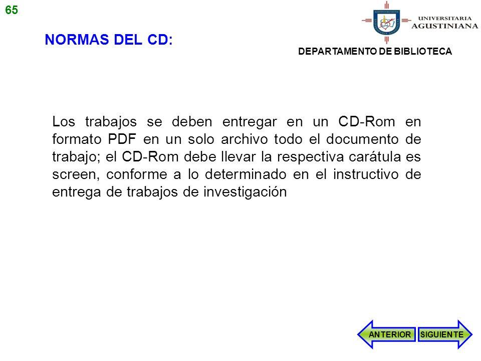 NORMAS DEL CD: Los trabajos se deben entregar en un CD-Rom en formato PDF en un solo archivo todo el documento de trabajo; el CD-Rom debe llevar la re