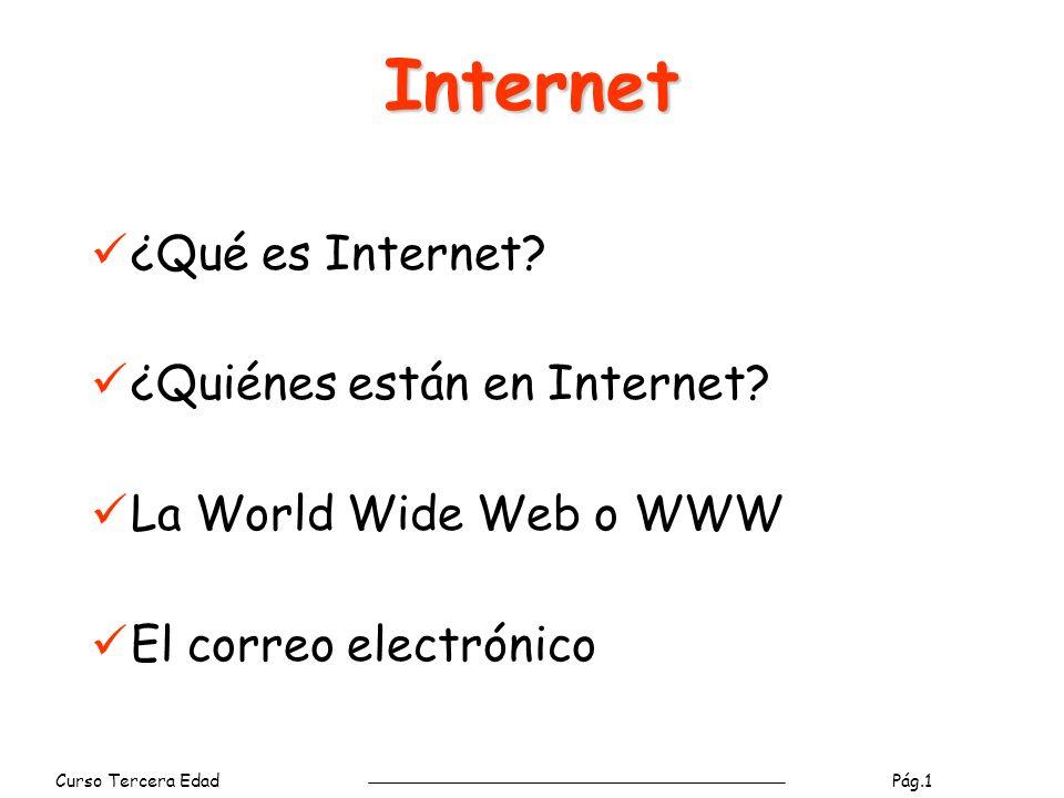 Curso Tercera Edad Pág.1 Internet ¿Qué es Internet.