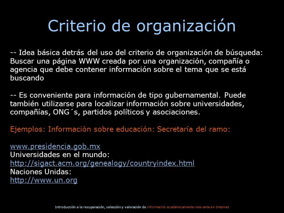 Introducción a la recuperación, selección y valoración de información académicamente relevante en Internet Criterio de organización -- Idea básica det