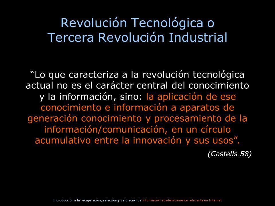 Introducción a la recuperación, selección y valoración de información académicamente relevante en Internet Revolución Tecnológica o Tercera Revolución
