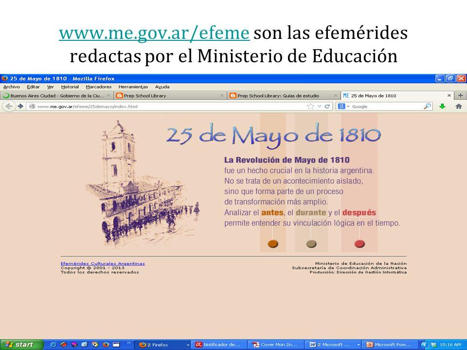 www.me.gov.ar/efemewww.me.gov.ar/efeme son las efemérides redactas por el Ministerio de Educación