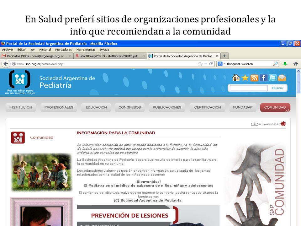 En Salud preferí sitios de organizaciones profesionales y la info que recomiendan a la comunidad