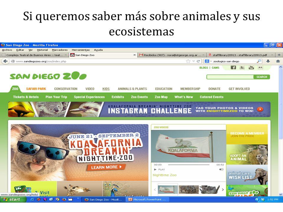 Si queremos saber más sobre animales y sus ecosistemas