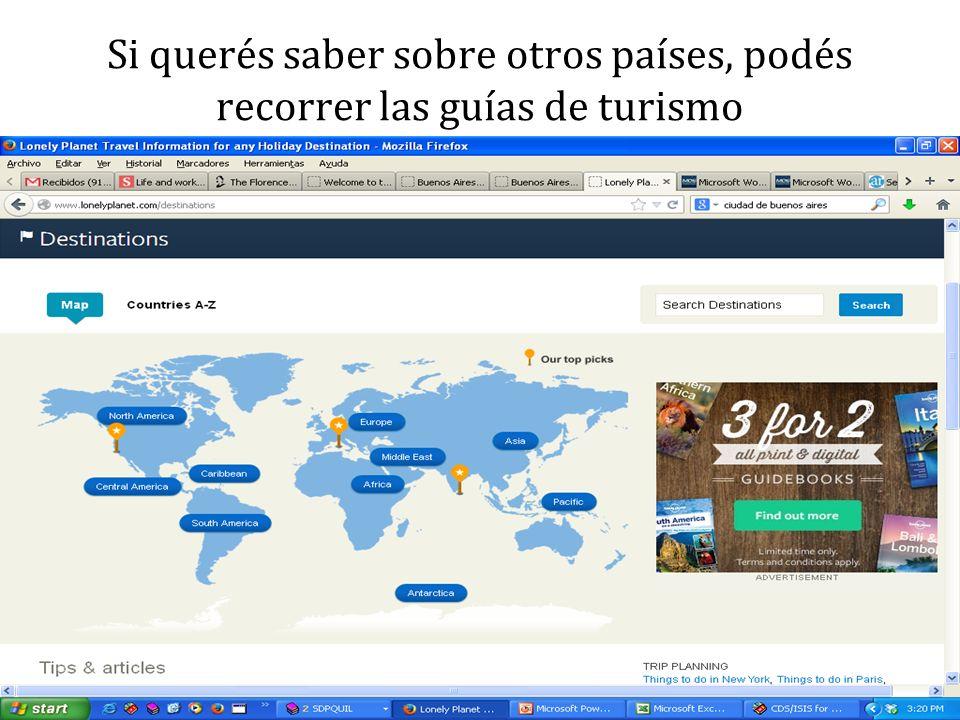 Si querés saber sobre otros países, podés recorrer las guías de turismo