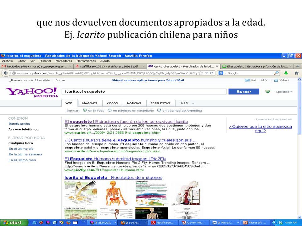 que nos devuelven documentos apropiados a la edad. Ej. Icarito publicación chilena para niños