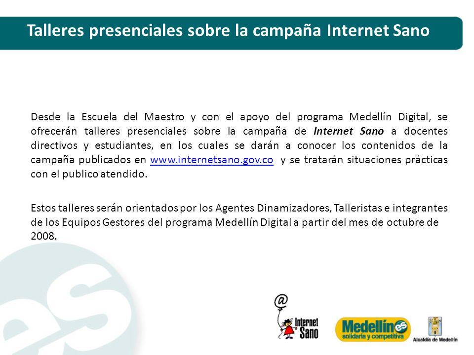 Talleres presenciales sobre la campaña Internet Sano Desde la Escuela del Maestro y con el apoyo del programa Medellín Digital, se ofrecerán talleres