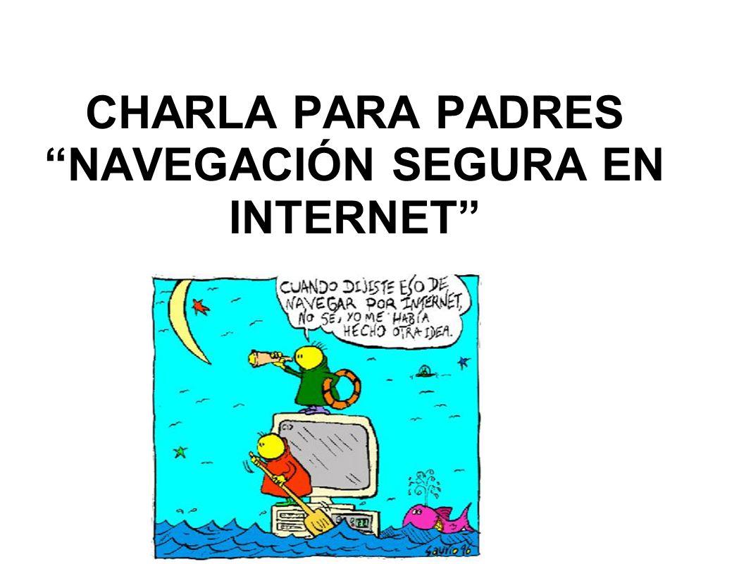 CHARLA PARA PADRES NAVEGACIÓN SEGURA EN INTERNET
