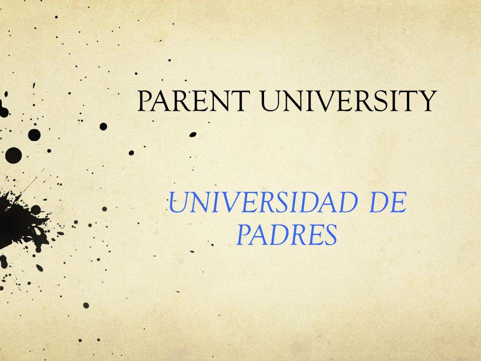 PARENT UNIVERSITY UNIVERSIDAD DE PADRES