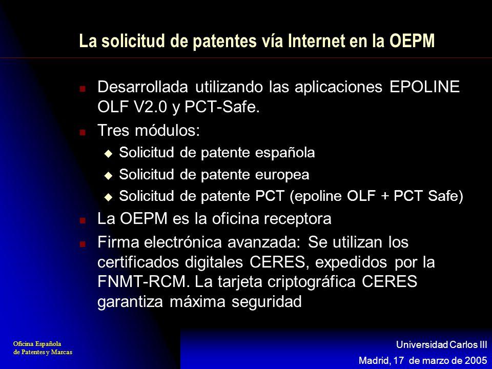Oficina Española de Patentes y Marcas Madrid, 17 de marzo de 2005 Universidad Carlos III La solicitud de patentes vía Internet en la OEPM Desarrollada