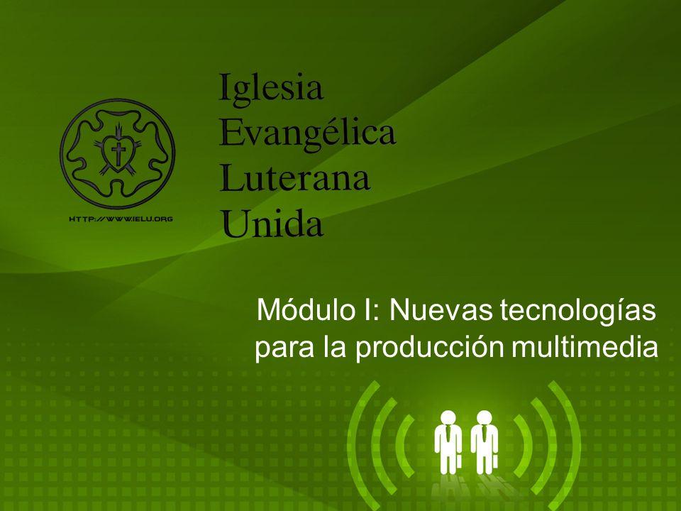 Módulo I: Nuevas tecnologías para la producción multimedia