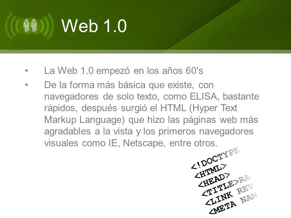 Web 1.0 La Web 1.0 es de solo lectura, el usuario no puede interactuar con el contenido de la página,(nada de comentarios, respuestas, citas, etc).