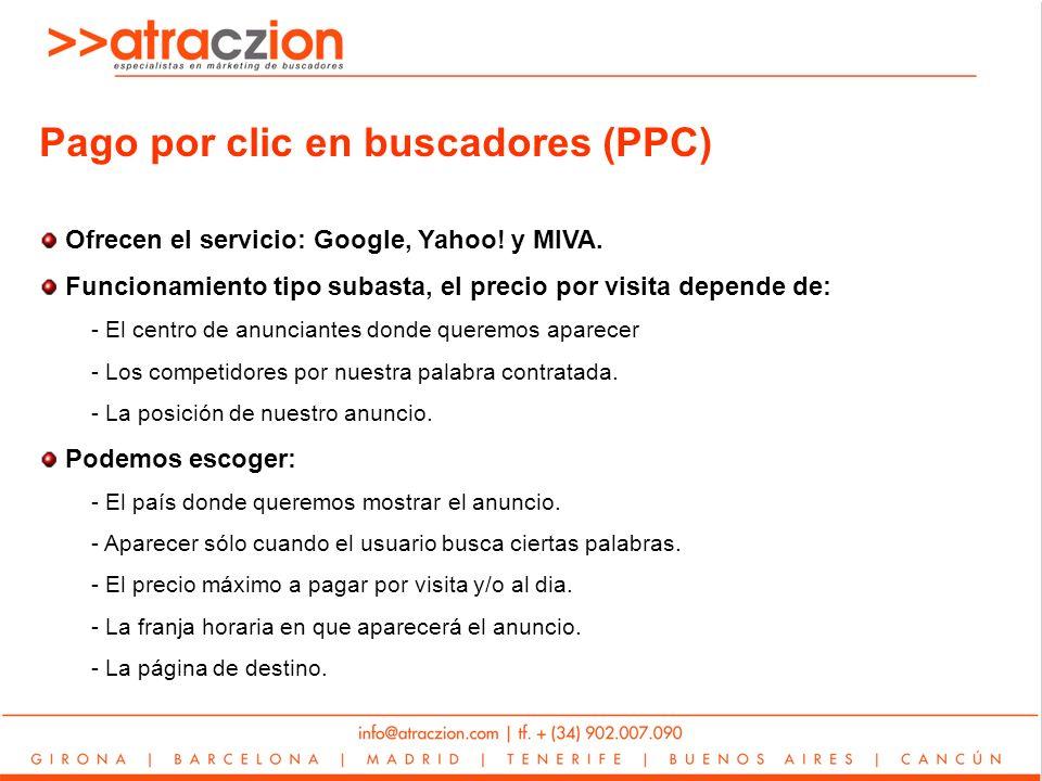Pago por clic en buscadores (PPC) Ofrecen el servicio: Google, Yahoo.