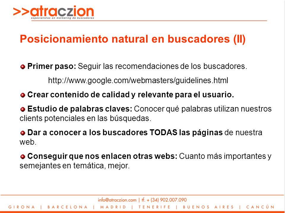 Posicionamiento natural en buscadores (II) Primer paso: Seguir las recomendaciones de los buscadores.